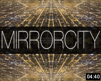 ���������� ������ �������� ������ (�Mirror City Timelapse�)